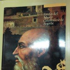 Arte: FONDOS DEL MUSEO CATEDRALICIO DE SEGORBE. AÑO 1990. Lote 55868514