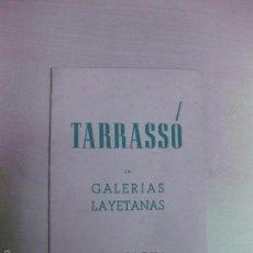 Arte: TARRASSO. EXPOSICION HOMENAJE A MI MADRE. GALERIAS LAYETANAS. BARCELONA 1944.. Lote 56390405