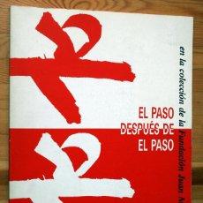 Arte: EL PASO DESPUES DE EL PASO - EN LA COLECCIÓN DE LA FUNDACIÓN JUAN MARCH - CANOGAR - MILLARES SAURA. Lote 56466355