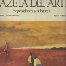 Arte: GACETA DEL ARTE. EXPOSICIONES Y SUBASTAS. Nº 17. MARZO 1974.. Lote 56694721