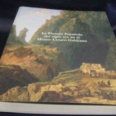Arte: CATÁLOGO LA PINTURA ESPAÑOLA DEL SIGLO XIX EN EL MUSEO LÁZARO GALDIANO MADRID. Lote 92747138