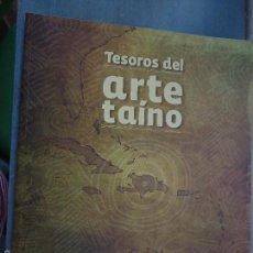 Arte: ESPECTACULAR CATALOGO - TESOROS DEL ARTE TAINO, GENERALITAT VALENCIANA. Lote 71814046