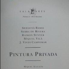 Arte: PINTURA PRIVADA. SALA PARÉS, 1994. SEBASTIÀ RAMIS, RAIMON SUNYER, MIQUEL VILÀ..... Lote 57100614