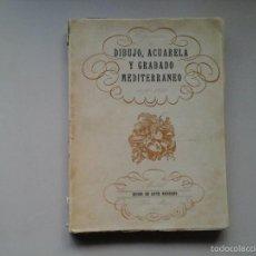 Arte: DIBUJO, ACUARELA Y GRABADO DEL MEDITERRÁNEO(1839-1940).MUSEO DE ARTE MODERNO 1940. R.CASAS...RARO. Lote 57118450