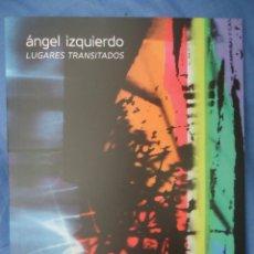 Arte: ANGEL IZQUIERDO (SANTANDER 1949). 69 PP. Lote 57134990