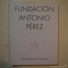Arte: FUNDACIÓN ANTONIO PÉREZ - DIPUTACIÓN DE CUENCA. Lote 57391726