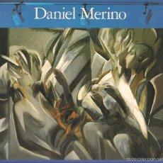 Arte: CATALOGO: DANIEL MERINO. TRES DÉCADAS. 1960 - 1989. SALA CHICARREROS. CAJA SAN FERNANDO.SEVILLA(Z30. Lote 57408646