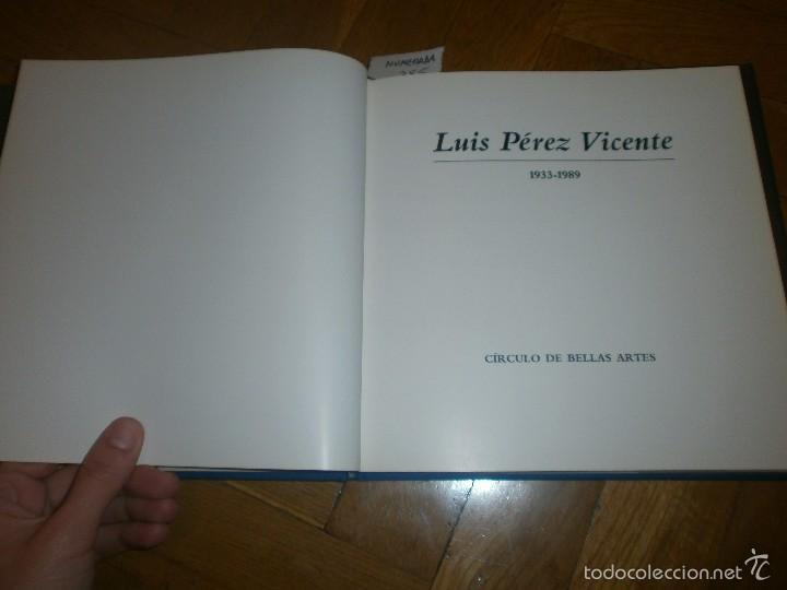 Arte: LUIS PÉREZ VICENTE 1933-1989. CÍRCULO DE BELLAS ARTES. (1990) EDICIÓN NUMEADA DEL 1 AL 1.000 - Foto 2 - 57459015
