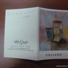 Arte: CATALOGO COLLADO. SALA GAUDI 12 - 30 NOVEMBRE 1991. DEDICATORIA AUTOGRAFA DEL PINTOR.. Lote 57524003