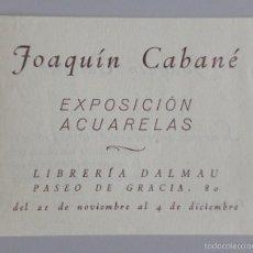 Arte: INVITACIÓN // CATÁLOGO EXPOSICIÓN // JOAQUÍN CABANÉ // 1942 // ACUARELAS // LIB. DALMAU // BARCELONA. Lote 57679556