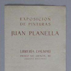 Arte: INVITACIÓN // CATÁLOGO EXPOSICIÓN // JUAN PLANELLA // 1942 // LIBRERÍA DALMAU // BARCELONA. Lote 57679594