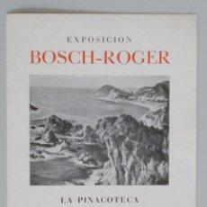Arte: INVITACIÓN // CATÁLOGO EXPOSICIÓN // BOSCH-ROGER // 1943 // LA PINACOTECA // BARCELONA. Lote 57679864