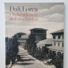 Arte: CATÁLOGO DE LA EXPOSICIÓN DALÍ, LORCA Y LA RESIDENCIA DE ESTUDIANTES. Lote 57747281
