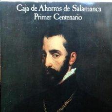 Arte: SALAMANCA EN LA CASA DE ALBA, CAJA DE AHORROS DE SALAMANCA, PRIMER CENTENARIO. Lote 57761843