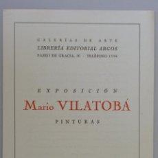 Arte: INVITACIÓN // CATÁLOGO EXPOSICIÓN // MARIO VILATOBÁ // 1943 // GALERIAS ARGO // BARCELONA. Lote 57772083