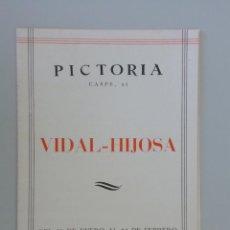 Arte: INVITACIÓN // CATÁLOGO EXPOSICIÓN // VIDAL-HIJOSA // 1943 // PICTORIA // BARCELONA. Lote 57772308