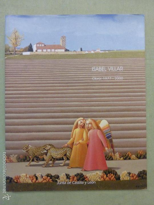 ISABEL VILLAR OBRA 1977-2000 - .JUNTA DE CASTILLA Y LEÓN (Arte - Catálogos)