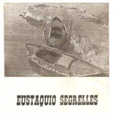 Arte: FOLLETO DE EXPOSICIÓN DE ARTE - ARTISTA EUSTAQUIO SEGRELLES - GALERÍAS SAN VICENTE, ABRIL DE 1967. Lote 57929851