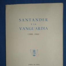 Arte: SANTANDER Y LA VANGUARDIA. (1960-1990) CURSO DE ARTE Y EXPOSICION UIMP 1977. Lote 52840841