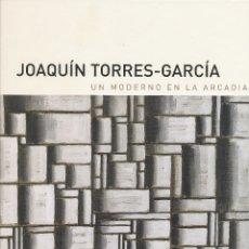 Arte: JOAQUÍN TORRES-GARCÍA, UN MODERNO EN LA ARCADIA, 2016. Lote 57959412