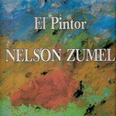 Arte: EL PINTOR NELSON ZUMEL. ED. JOSÉ N. GONZÁLEZ. 3ª EDICIÓN. DICIEMBRE 1994. COLABORA B.N.P. ESPAÑA. Lote 137206272