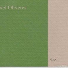 Arte: ÀXEL OLIVERES - FÍSICA - 2 MAYO A 1 JUNIO 1996 - GALERÍA JORDI BARNADAS - BARCELONA. Lote 58205202