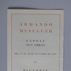 Arte: INVITACIÓN // CATÁLOGO EXPOSICIÓN // ARMANDO MESEGUER // 1942 // SALA PICTORIA // BARCELONA. Lote 58492165