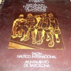 Arte: CATALOGO HOMENAJE A OPISSO Y EXPOSICION INTERNACIONAL DE CARTELES DEPORTIVOS SALON NAUTICO 1973. Lote 58643248
