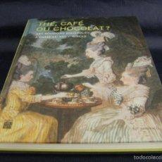 Arte: TE CAFÉ O CHOCOLATE, CATÁLOGO DE LA EXPOSICIÓN FRANCESA DEL CONSUMO EN EL SIGLO XVIII PARÍS. Lote 58683491