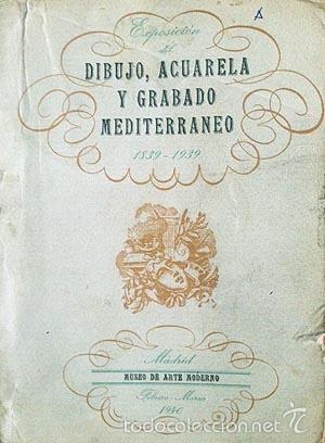 Arte: Exposición del Dibujo, Acuarela y Grabado Mediterráneo. 1839-1939. (Madrid, Museo de Arte Moderno, - Foto 2 - 59655187