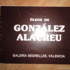 Arte: CATALOGO EXPOSICION OLEOS JUAN GONZALEZ ALACREU 1981 GALERIA SEGRELLES VALENCIA. Lote 43828982