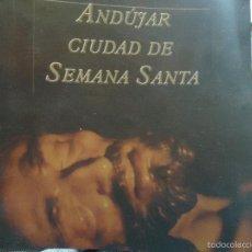 Arte: ANDUJAR CIUDAD DE SEMANA SANTA . DIPUTACION DE JAEN . 84 PAGINAS - CON FOTOGRAFIAS. Lote 73200715