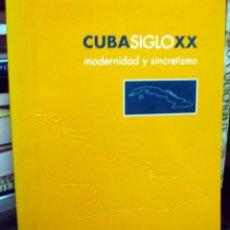 Arte: CUBA - MODERNIDAD Y SINCRETISMO - MUY ILUSTRADO - CENTRO ATLÁNTICO ARTE MODERNO 1996. Lote 60365075