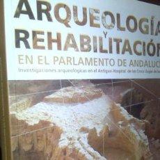 Arte: ARQUEOLOGÍA Y REHABILITACIÓN EN EL PARLAMENTO DE ANDALUCÍA INCLUYE CD. OBRA NUEVA. Lote 60705483