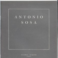Arte: ANTONIO SOSA – GALERÍA SEIQUER 1990 - TEXTO DE KEVIN POWER, EN INGLÉS Y ESPAÑOL. Lote 61723648