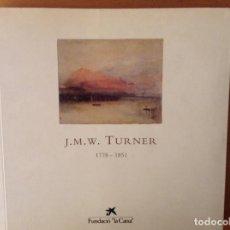 Arte: CATÁLOGO EXPOSICIÓN J.M.W TURNER 1775-1851 FUNDACIÓ LA CAIXA. Lote 61901676
