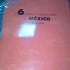 Arte: 6 AÑOS DE ARQUITECTURA EN MÉXICO 1988 - 1994. Lote 61923252