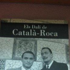 Arte: ELS DALI DE CATALÀ ROCA. CATALEG EDITAT PER LA FUNDACIO CAIXA DE TARRAGONA I MUSEU DE VALLS. 2004.. Lote 62329556