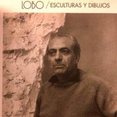 Arte: CATALOGO ESCULTURA BALTASAR LOBO 1910-1993 ESCULTURAS Y DIBUJOS 27,5X22CMS. Lote 63318856