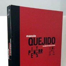 Arte: MANOLO QUEJIDO. 33 AÑOS DE RESISTENCIA. IVAM CATÁLOGO (JUAN M. BONET; KEVIN POWER; ETC.) ARTE 80,S. Lote 63647451