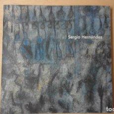 Arte: 1 CATALOGO DE ** SERGIO HERNÁNDEZ - OBRA RECIENTE ** 2005 OAXACA - MEXICO . Lote 64103615