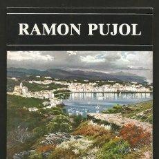 Arte: RAMON PUJOL. CUADERNO 8 PGS. EXPOSICION 198? EL CARME SALA D'EXPOSICIONS VIC.. Lote 64743687