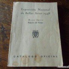 Arte: EXPOSICIÓN NACIONAL DE BELLAS ARTES 1948. MAYO-JUNIO. PALACIOS DEL RETIRO. CATALOGO OFICIAL. 104 PAG. Lote 64846691
