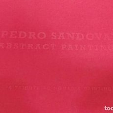 Arte: PEDRO SANDOVAL, CATÁLOGO, ABSTRACT PAINTINGS, A TRIBUTE TO NOMADIC PAINTING, MADRID, 2012. Lote 66949942