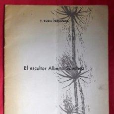 Arte: EL ESCULTOR ALBERTO SANCHEZ - 1965 - V. BOZAL FERNANDEZ . Lote 67097785