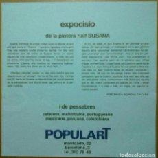 Arte: EXPOSICIO DE LA PINTORA NAIF SUSANA POPULART MONTCADA 22 BARCELONA. Lote 68660837