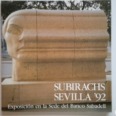 Arte: SUBIRACHS SEVILLA'92. EXPOSICIÓN EN LA SEDE DEL BANC SABADELL. ESCULTURAS. DIBUJOS. B/N COLOR 1992.. Lote 69269237