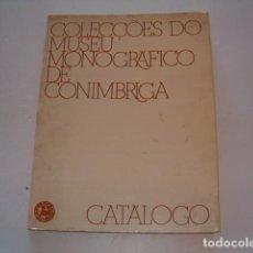 Arte: A. MOUTINHO ALARCAO (TEXT.). COLECÇOES DO MUSEU MONOGRÁFICO DE CONIMBRIGA. CATÁLOGO. RMT77923. . Lote 69737509