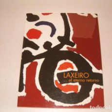 Arte: LAXEIRO … EL ETERNO RETORNO. RM77940. . Lote 70195277
