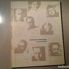 Arte: ARTE ESPAÑOL CONTEMPORÁNEO. COLECCIÓN DE LA FUNDACIÓN JUAN MARCH 1978. ANTONIO LÓPEZ, MILLARES...ETC. Lote 70222137